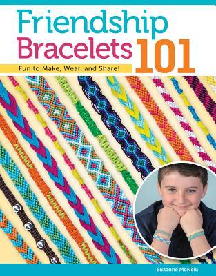 Friendship Bracelets 101: Fun to Make, Fun to Wear, Fun to Share (Design Originals #333) Cover Image