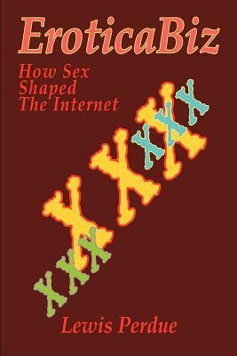 EroticaBiz: How Sex Shaped the Internet Cover Image