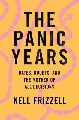 The Panic Years: Dates, Doubts, and the Mother of All Decisions Cover Image