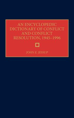 Cover for An Encyclopedic Dictionary of Conflict and Conflict Resolution, 1945-1996 (Rehabilitation Institute of Chicago)