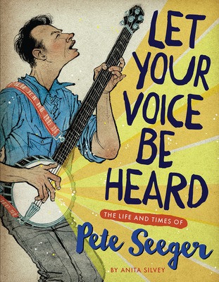 Let Your Voice Be Heard: The Life and Times of Pete Seeger Cover Image