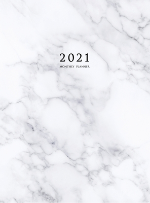 2021 Monthly Planner: 2021 Planner Monthly 8.5 x 11 with Marble Cover (Volume 3 Hardcover) Cover Image