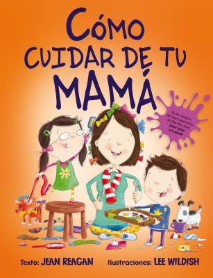 Como Cuidar de Tu Mama = How to Raise a Mom Cover Image