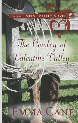The Cowboy of Valentine Valley (Valentine Valley Novels) Cover Image