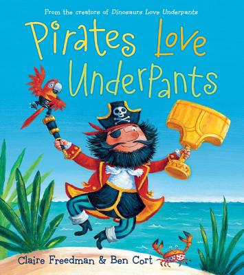 Pirates Love Underpants (The Underpants Books) Cover Image