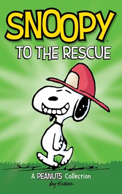 Snoopy to the Rescue: A Peanuts Collection (Peanuts Kids #8) Cover Image