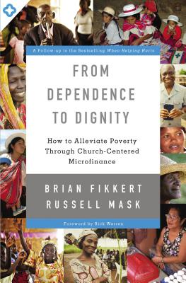From Dependence to Dignity: How to Alleviate Poverty Through Church-Centered Microfinance Cover Image