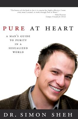 Pure at Heart: A Man's Guide to Purity in a Sexualized World Cover Image