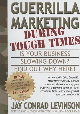 Guerrilla Marketing During Tough Times: Is Your Business Slowing Down? (Guerilla Marketing Press) Cover Image
