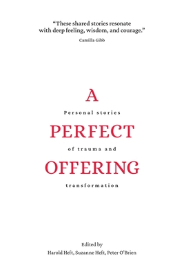 A Perfect Offering: Personal Stories of Trauma and Transformation Cover Image