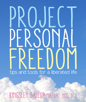 Project Personal Freedom: Tips and Tools for a Liberated Life Cover Image