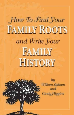 Cover for How to Find Your Family Roots and Write Your Family History