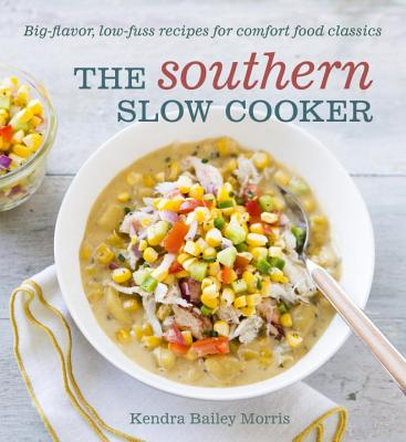 The Southern Slow Cooker: Big-Flavor, Low-Fuss Recipes for Comfort Food Classics [A Cookbook] Cover Image
