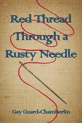Red Thread Through a Rusty Needle: Poems Cover Image