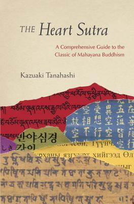 The Heart Sutra: A Comprehensive Guide to the Classic of Mahayana Buddhism Cover Image