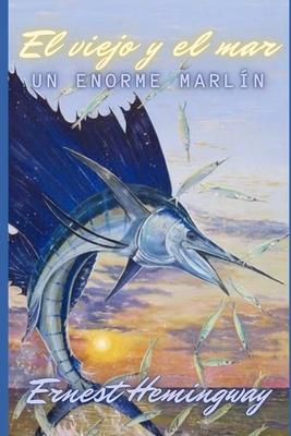 El viejo y el mar: Un enorme marlín Cover Image