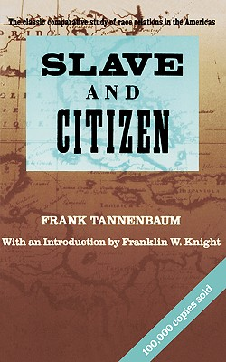 Slave and Citizen: The Classic Comparative Study of Race Relations in the Americas Cover Image