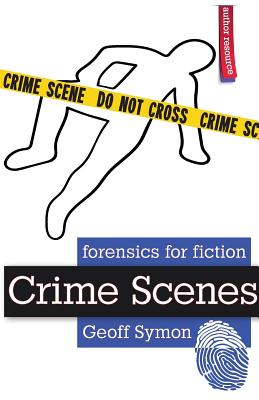 Crime Scenes (Forensics for Fiction) Cover Image