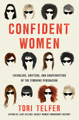 Confident Women: Swindlers, Grifters, and Shapeshifters of the Feminine Persuasion Cover Image
