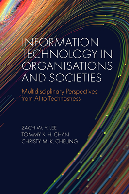 Information Technology in Organisations and Societies: Multidisciplinary Perspectives from AI to Technostress Cover Image