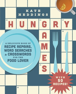 Hungry Games: A Delicious Book of Recipe Repairs, Word Searches & Crosswords for the Food Lover Cover Image