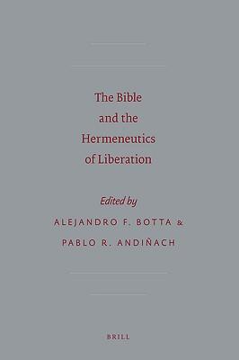 The Bible and the Hermeneutics of Liberation (Sbl - Semeia Studies #59) Cover Image