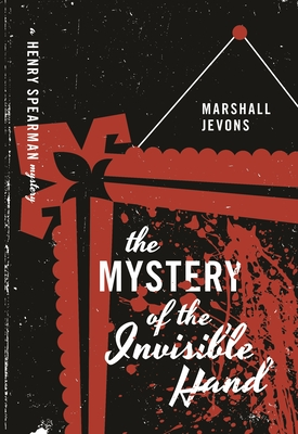 a summary of the mystery of the invisible hand a book by marshall jevons The mystery of the invisible hand (henry spearman mysteries) (paperback) by henry spearman, the balding economics professor with a knack for solving crimes, returns in the mystery of the invisible hand--a clever whodunit of campus marshall jevons is the pen name of.