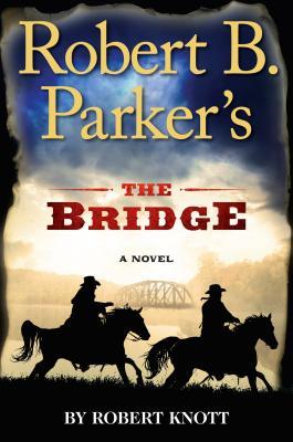 Cover for Robert B. Parker's the Bridge