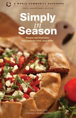 Simply in Season: Recipes and Inspiration That Celebrate Fresh, Local Foods Cover Image