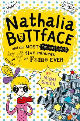 Nathalia Buttface and the Most Embarrassing Five Minutes of Fame Ever (Nathalia Buttface) Cover Image