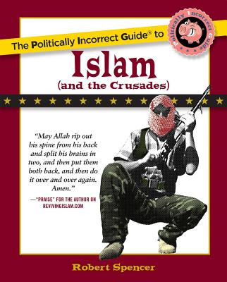The Politically Incorrect Guide to Islam (and the Crusades) Cover