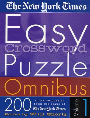 The New York Times Easy Crossword Puzzle Omnibus Volume 1: 200 Solvable Puzzles from the Pages of The New York Times Cover Image