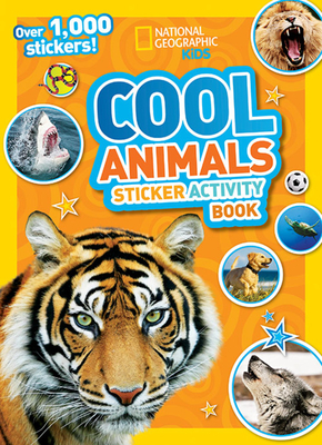 National Geographic Kids Cool Animals Sticker Activity Book: Over 1,000 stickers! Cover Image