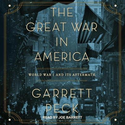 The Great War in America Lib/E: World War I and Its Aftermath Cover Image