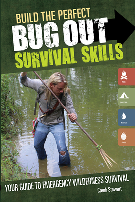 Build the Perfect Bug Out: Survival Skills: Your Guide to Emergency Wilderness Survival Cover Image