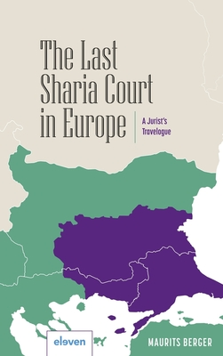 The Last Sharia Court in Europe: A Jurist's Travelogue Cover Image