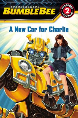 Transformers Bumblebee: A New Car for Charlie: Level 2 (Passport to Reading Level 2) Cover Image