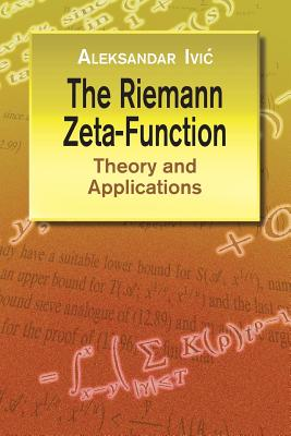The Riemann Zeta-Function: Theory and Applications (Dover Books on Mathematics) Cover Image