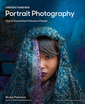 Understanding Portrait Photography: How to Shoot Great Pictures of People Anywhere Cover Image