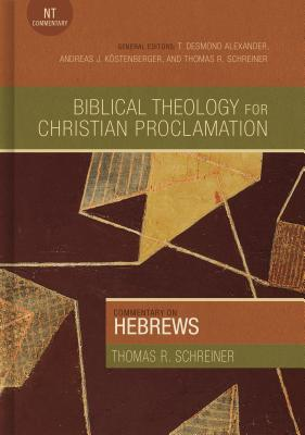 Commentary on Hebrews (Biblical Theology for Christian Proclamation #36) Cover Image