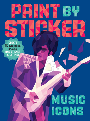 Paint by Sticker: Music Icons: Re-create 10 Classic Photographs One Sticker at a Time! Cover Image
