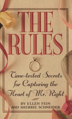 The Rules (TM): Time-Tested Secrets for Capturing the Heart of Mr. Right Cover Image