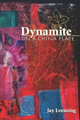 Dynamite on a China Plate Cover Image
