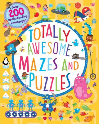 Totally Awesome Mazes and Puzzles: Over 200 Brain-Bending Challenges Cover Image