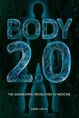 Body 2.0: The Engineering Revolution in Medicine Cover Image