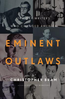 Eminent Outlaws: The Gay Writers Who Changed America Cover Image