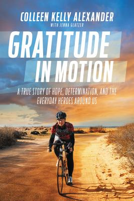 Gratitude in Motion: A True Story of Hope, Determination, and the Everyday Heroes Around Us Cover Image