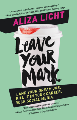 Leave Your Mark: Land Your Dream Job. Kill It in Your Career. Rock Social Media. Cover Image