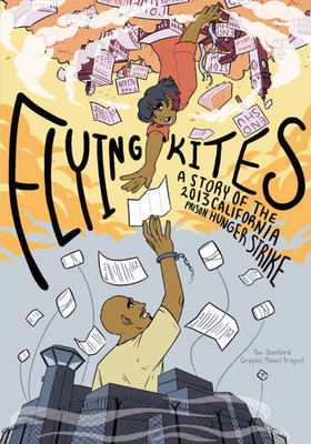 Flying Kites: A Story of the 2013 California Prison Hunger Strike Cover Image