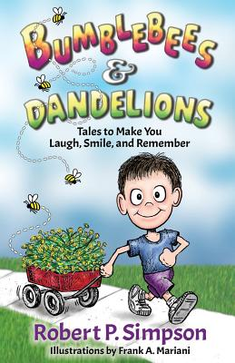 Bumblebees and Dandelions: Tales to Make You Laugh, Smile, and Remember Cover Image
